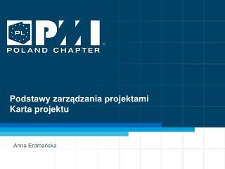 Podstawy zarządzania projektami Karta projektu