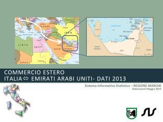 commercio estero  ITALIA   EMIRATI ARABI UNITI- dati 2013