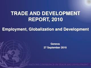 TRADE AND DEVELOPMENT REPORT, 2010