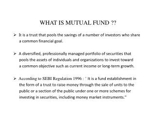 WHAT IS MUTUAL FUND ??
