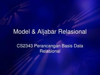 Model & Aljabar Relasional