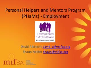 Personal Helpers and Mentors Program (PHaMs )  - Employment
