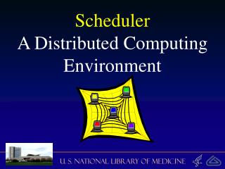 Scheduler A Distributed Computing Environment