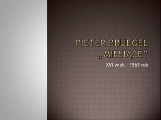 """Pieter Bruegel """"Miesiące"""""""