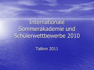 Internationale Sommerakademie und Schülerwettbewerbe 2010