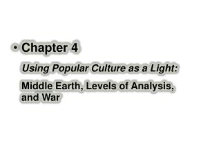 Chapter 4 Using Popular Culture as a Light: Middle Earth, Levels of Analysis, and War