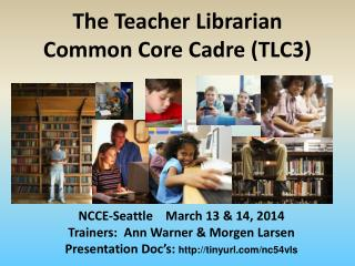 The Teacher Librarian  Common  Core Cadre ( TLC3 )