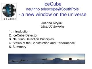 Introduction  IceCube Detector  Neutrino Detection Principles