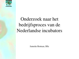 Onderzoek naar het bedrijfsproces van de Nederlandse incubators