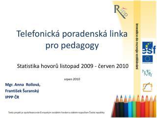 Mgr. Anna  Rollová, František Šuranský IPPP ČR