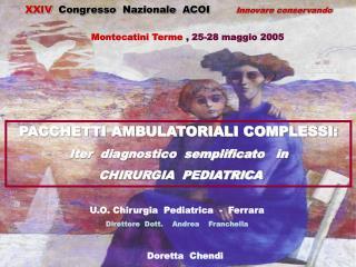 PACCHETTI AMBULATORIALI COMPLESSI: Iter  diagnostico  semplificato   in   CHIRURGIA  PEDIATRICA