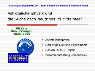 Astroteilchenphysik und  die Suche nach Neutrinos im Mittelmeer