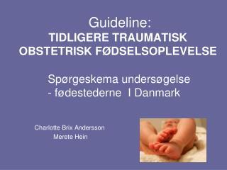 Guideline:  TIDLIGERE TRAUMATISK OBSTETRISK FØDSELSOPLEVELSE