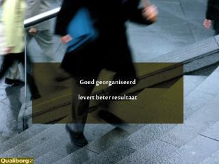 Goed georganiseerd levert beter resultaat
