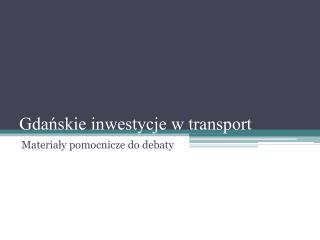 Gdańskie inwestycje w transport