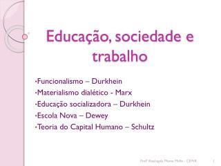 Educação, sociedade e trabalho