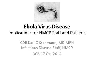 Ebola Virus Disease Implications for NMCP Staff and Patients