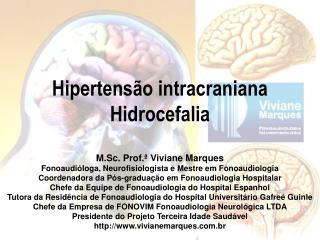 Hipertensão intracraniana Hidrocefalia