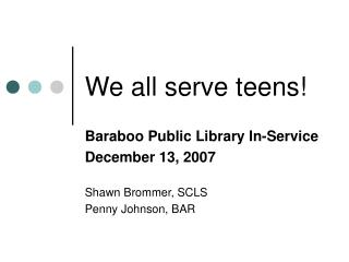 We all serve teens!