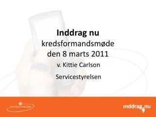 Inddrag nu kredsformandsmøde den 8 marts 2011