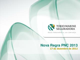 Nova Regra PNC 2013 17  de  dezembro  de 2012