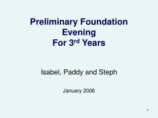 Preliminary Foundation Evening For 3rd Years