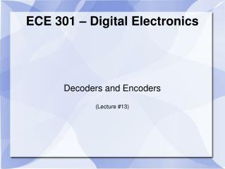 ECE 301   Digital Electronics