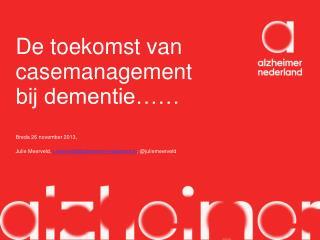 De toekomst van casemanagement bij dementie……