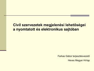 Civil szervezetek megjelenési lehetőségei  a nyomtatott és elektronikus sajtóban