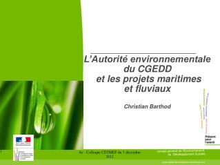 L'Autorité environnementale du CGEDD  et les projets maritimes  et fluviaux Christian Barthod