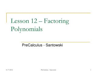 Lesson 12 – Factoring Polynomials