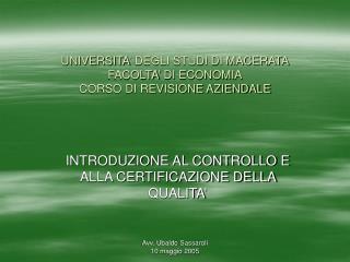 UNIVERSITA' DEGLI STUDI DI MACERATA FACOLTA' DI ECONOMIA CORSO DI REVISIONE AZIENDALE