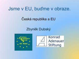 Jsme v EU, buďme v obraze .