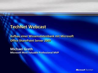 TechNet Webcast Aufbau einer Wissensdatenbank mit Microsoft Office SharePoint Server 2007