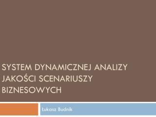 System dynamicznej analizy jakości scenariuszy biznesowych