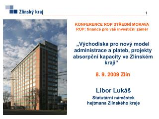 """""""Východiska pro nový model administrace a plateb, projekty absorpční kapacity ve Zlínském kraji"""""""