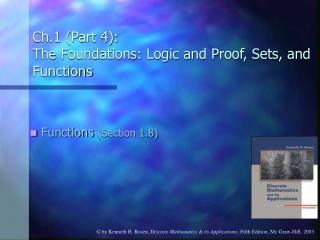 Ch.1 Part 4:  The Foundations: Logic and Proof, Sets, and Functions