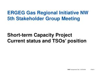ERGEG Gas Regional Initiative NW 5th Stakeholder Group Meeting
