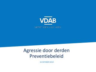 Agressie door derden Preventiebeleid