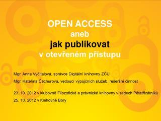 OPEN ACCESS  aneb  jak publikovat v otevřeném přístupu