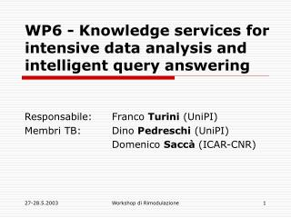WP6 -  Knowledge services for intensive data analysis and intelligent query answering