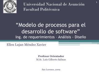 Ellen Lujan Méndez Xavier Profesor Orientador M.Sc.  Luís Gilberto Salinas San Lorenzo, 2009