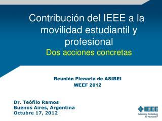 Contribución del IEEE a la movilidad estudiantil y profesional Dos acciones concretas