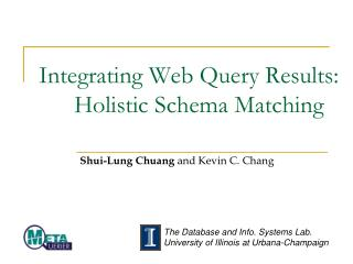 Integrating Web Query Results:  Holistic Schema Matching