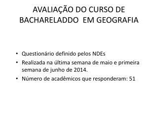 AVALIA��O DO CURSO DE BACHARELADDO  EM GEOGRAFIA