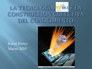 LA TECNOLOGÍA         Y LA CONSTRUCCIÓN COLECTIVA DEL CONOCIMIENTO