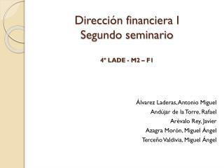 Dirección financiera I Segundo seminario 4º LADE - M2 – F1