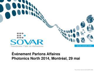 Événement Parlons Affaires Photonics North 2014, Montréal, 29 mai