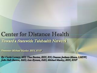 Center for Distance Health