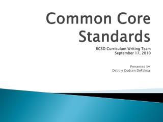 Common Core Standards RCSD Curriculum Writing Team September 17, 2010